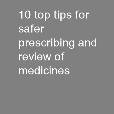 10 top tips for safer prescribing and review of medicines PowerPoint Presentation, PPT - DocSlides