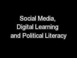 Social Media, Digital Learning and Political Literacy