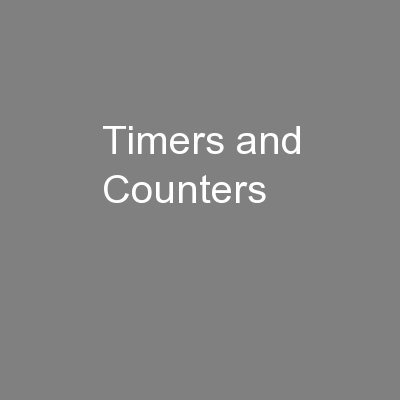Timers and Counters PowerPoint PPT Presentation