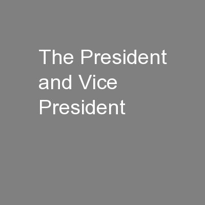 The President and Vice President PowerPoint PPT Presentation
