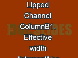 Design Example - Lipped Channel ColumnB1. Effective width
