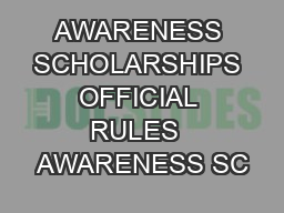 AWARENESS SCHOLARSHIPS OFFICIAL RULES  AWARENESS SC