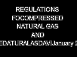 REGULATIONS FOCOMPRESSED NATURAL GAS AND LIQEDATURALASDAVIJanuary 2013