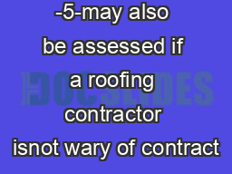 -5-may also be assessed if a roofing contractor isnot wary of contract
