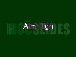Aim High PowerPoint PPT Presentation