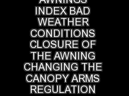 TROUBLE SHOOTING GUIDE FIAMMA AWNINGS  FIAMMA AWNINGS INDEX BAD WEATHER CONDITIONS CLOSURE OF THE AWNING CHANGING THE CANOPY ARMS REGULATION REPLACEMENT OF THE DUAL SHOCKABSORBER page  page  page  pa