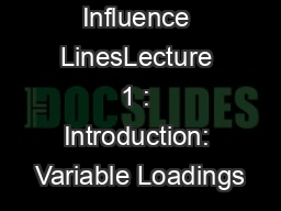 Module 6 : Influence LinesLecture 1 : Introduction: Variable Loadings