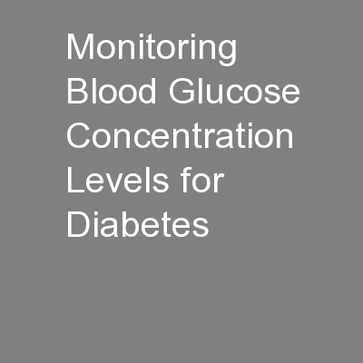 Monitoring Blood Glucose Concentration Levels for Diabetes