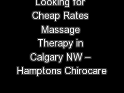 Looking for Cheap Rates Massage Therapy in Calgary NW – Hamptons Chirocare
