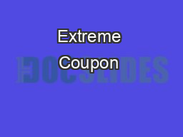 Extreme Coupon  PDF document - DocSlides