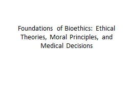 Foundations of Bioethics: Ethical Theories, Moral Principle