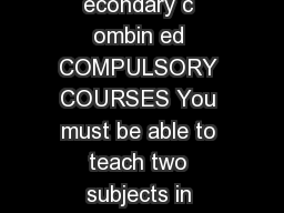 BA  BT each rogramme Primary and S econdary c ombin ed COMPULSORY COURSES You must be able to teach two subjects in schools once you finish your degree