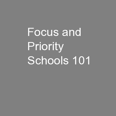 Focus and Priority Schools 101 PowerPoint PPT Presentation