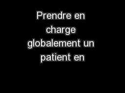 Prendre en charge globalement un patient en