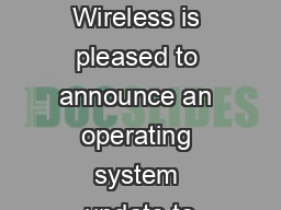 Verizon Wireless is pleased to announce an operating system update to