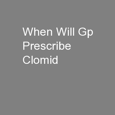 Can get clomid gp