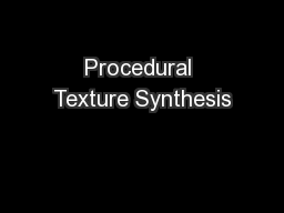 Procedural Texture Synthesis PowerPoint PPT Presentation