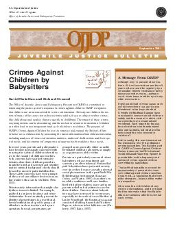 Crimes Against Children by Babysitters David Finkelhor and Richard Ormrod The Office of Juvenile Justice and Delinquency Prevention OJJDP is committed to improving the justice systems response to cri