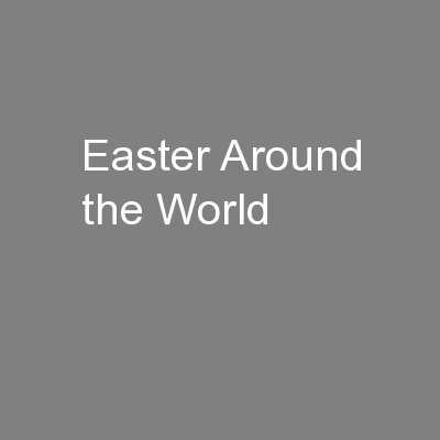 Easter Around the World PowerPoint PPT Presentation