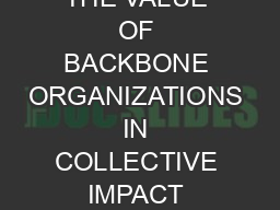 UNDERSTANDING THE VALUE OF BACKBONE ORGANIZATIONS IN COLLECTIVE IMPACT Browse the SSIR website www