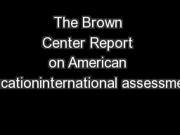 The Brown Center Report on American Educationinternational assessments