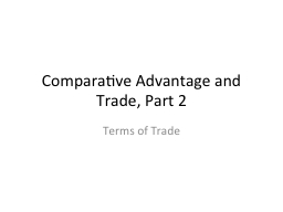 Comparative Advantage and Trade, Part 2 PowerPoint PPT Presentation