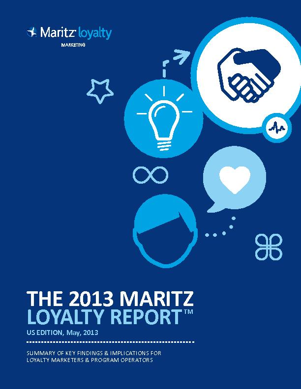 THE 2013 MARITZ LOYALTY REPORTUS EDITION, May, 2013SUMMARY OF KEY FIND