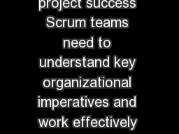 Proper Product Backlog Prioritization To ensure Agile project success Scrum teams need to understand key organizational imperatives and work effectively to maintain focus on priority items with the g