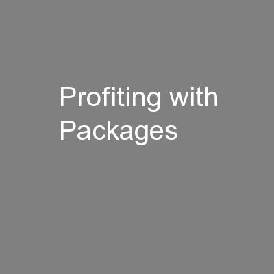 Profiting with Packages PowerPoint PPT Presentation