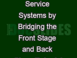 Designing Service Systems by Bridging the Front Stage and Back Stage Robert J