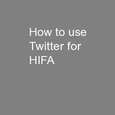 How to use Twitter for HIFA