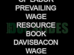 US DEPARTMENT OF LABOR PREVAILING WAGE RESOURCE BOOK DAVISBACON WAGE DETERMINATIONS  U