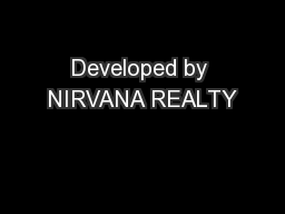 Developed by NIRVANA REALTY