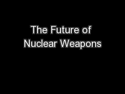 The Future of Nuclear Weapons