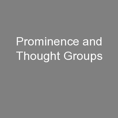 Prominence and Thought Groups PowerPoint PPT Presentation