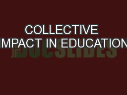 COLLECTIVE IMPACT IN EDUCATION