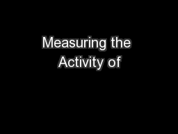 Measuring the Activity of