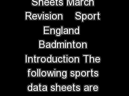 Developing the Right Sports Hall Sports Data Sheets March Revision    Sport England  Badminton Introduction The following sports data sheets are for use in conjunction with Sport Englands Developing