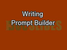Writing Prompt Builder PowerPoint PPT Presentation