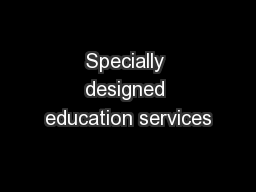 Specially designed education services
