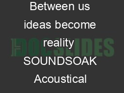 SOUNDSOAK Acoustical Baffles BioAcoustic  Fiberglass CEILING SYSTEMS Between us ideas become reality  SOUNDSOAK Acoustical Baffles Key Selection Attributes  VXJJVJJMZXM substrate made from jute a pla