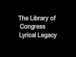 The Library of Congress      Lyrical Legacy