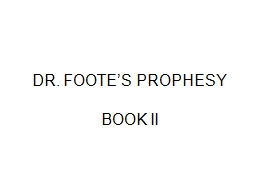DR. FOOTE'S PROPHESY