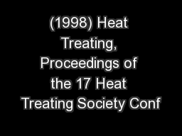 (1998) Heat Treating, Proceedings of the 17 Heat Treating Society Conf PowerPoint PPT Presentation