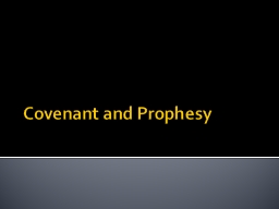 Covenant and Prophesy