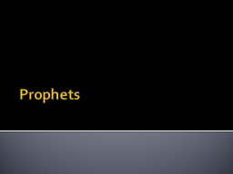 Prophets PowerPoint PPT Presentation