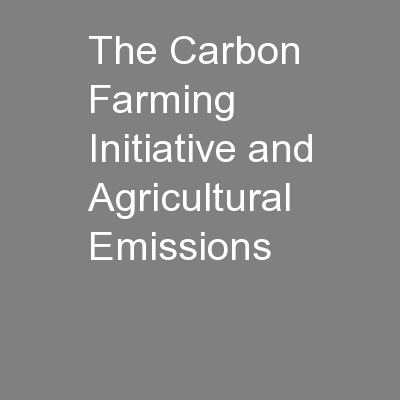 The Carbon Farming Initiative and Agricultural Emissions