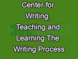 Jacobson Center for Writing, Teaching and Learning The Writing Process