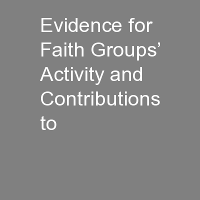 Evidence for Faith Groups' Activity and  Contributions to