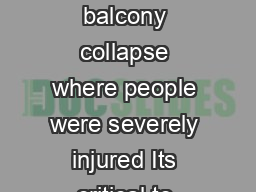 HOW TO LOOK OUT FOR A BALCONY COLLAPSE A recent balcony collapse where people were severely injured Its critical to ascertain whether your balcony was built properly
